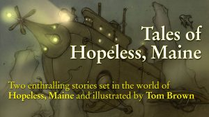 Tales of Hopeless, Maine launch @ Lincoln Castle
